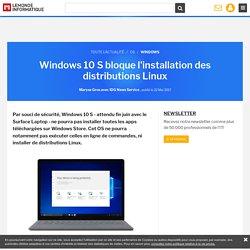 Windows 10 S bloque l'installation des distributions Linux