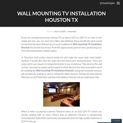 Wall mounting TV installation Houston TX