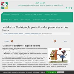 Installation électrique, la protection des personnes et des biens