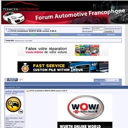 [TUTO] Installation WURTH WOW version 5.00.3! - Tlemcen Car electronics