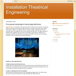 Installation Theatrical Engineering: Five popular advantage of using stage Machinery
