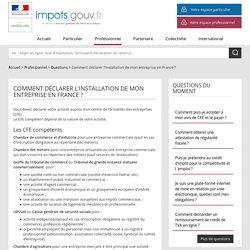 Comment déclarer l'installation de mon entreprise en France?