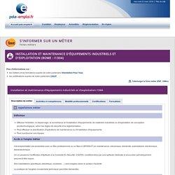 Installation et maintenance d'équipements industriels et d'exploitation (ROME : I1304)