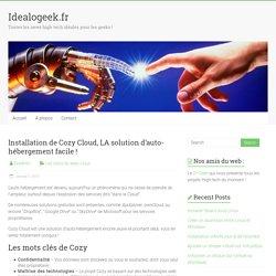 Installation de Cozy Cloud, LA solution d'auto-hébergement facile ! - Idealogeek.fr