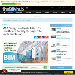 MEP Design and Installation for Healthcare Facility through BIM Implementation