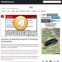 Unchecky, un logiciel qui empêche l'installation d'indésirables
