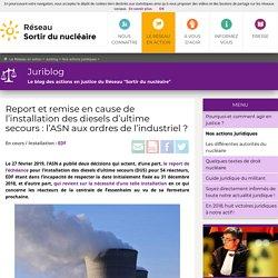 Report et remise en cause de l'installation des diesels d'ultime secours: l'ASN aux ordres de l'industriel?