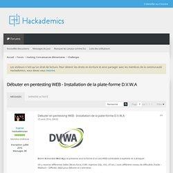 Débuter en pentesting WEB - Installation de la plate-forme D.V.W.A - Hackademics : Forum de hacking hackers white hat cours de securite informatique