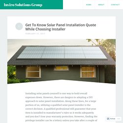 Get To Know Solar Panel Installation Quote While Choosing Installer