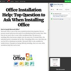 Office Installation Help: Top Question to Ask When Installing Office