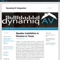 Speaker installation in Houston in Texas