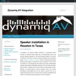 Speaker installation in Houston in Texas