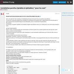 """Installation parefeu (iptables & ip6tables) """"pour les nuls"""" - Trucs et Astuces - debian-fr.org"""