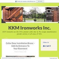 Cellar Door Installation Bronx – Add An Entrance To Your Basement – KKM Ironworks Inc.