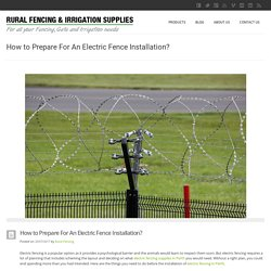 How to Prepare For an Electric Fence Installation?