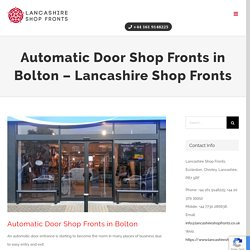 High-Quality Automatic Door Shop Fronts installation in Bolton