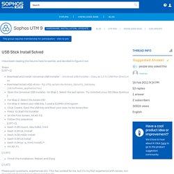 USB Stick Install Solved - Hardware, Installation, Up2Date, Licensing - Sophos UTM 9 - Sophos Community