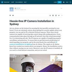 Hassle-free IP Camera Installation in Sydney