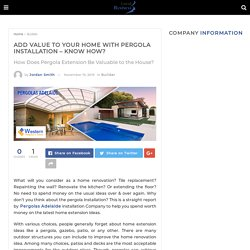 Add Value to Your Home with Pergola Installation - Know How? - Localbusiness AUS
