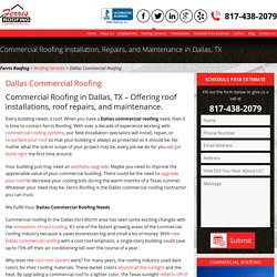 Commercial Roof Installation, Repairs & Maintenance in Dallas, TX