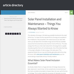 Solar Panel Installation and Maintenance – Things You Always Wanted to Know