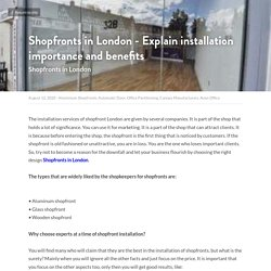 Shopfronts in London - Explain installation importance and benefits - Aluminium Shopfronts Automatic Door Office Partitioning Canopy Manufacturers Avon Office