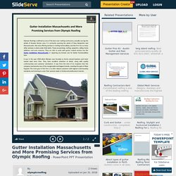 Gutter Installation Massachusetts and More Promising Services from Olympic Roofing PowerPoint Presentation - ID:7774797