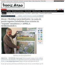"""Sérent / Morbihan (3000 habitants) : Le maire de gauche organise l'installation d'une centaine de """"migrants"""" musulmans ( + APPEL A MOBILISATION !)"""