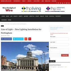 Line of Light - New Lighting Installation for Nottingham