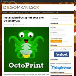 Installation d'Octoprint pour une DiscoEasy 200 – Dagoma'niack, le blog