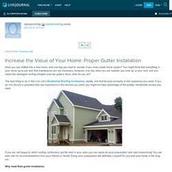 Increase the Value of Your Home: Proper Gutter Installation: olympicroofing