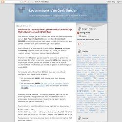 Les aventures d'un Geek Unixien: Installation de Debian squeeze/OpenMediaVault sur PowerEdge R520 et baie Powervault MD1200 Base