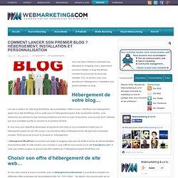 Comment lancer son premier blog ? Hébergement, installation et personnalisation