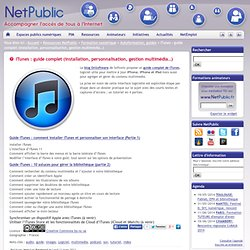 iTunes : guide complet (installation, personnalisation, gestion multimédia…)