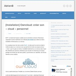 [Installation] Owncloud: créer son « cloud » personnel « AdrienB