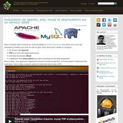 Installation de apache, php, mysql et phpmyadmin sur un serveur dédié