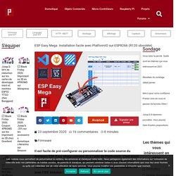 ESP Easy Mega. Installation facile avec PlatformIO sur ESP8266 (R120 obsolète)