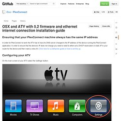 OSX and ATV with 5.2 firmware and ethernet internet connection installation guide · iBaa/PlexConnect Wiki
