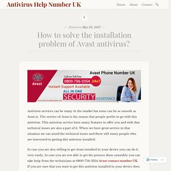 How to solve the installation problem of Avast antivirus? – Antivirus Help Number UK