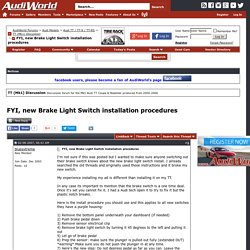 FYI, new Brake Light Switch installation procedures - AudiWorld Forums