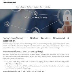 Norton.com/setup, Norton Antivirus Activation & Installation - ThreatProtections