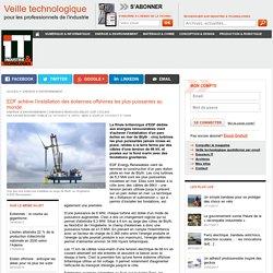 EDF achève l'installation des éoliennes offshores les plus puissantes au monde