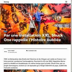 Shuck One : l'artiste et la mémoire de l'esclavage à la Guadeloupe