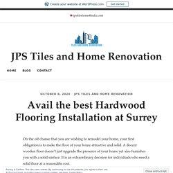 Avail the best Hardwood Flooring Installation at Surrey