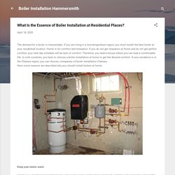What Is the Essence of Boiler Installation at Residential Places?