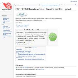 FOG : Installation du serveur - Création master - Upload — wiki des responsables techniques du 85