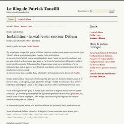 Installation de seafile sur serveur Debian - Le Blog de Patrick Tanzilli