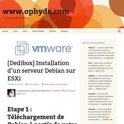 Installation d'un serveur Debian sur ESXi - www.ophyde.com