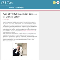 Avail CCTV DVR Installation Services for Ultimate Safety