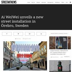 Ai WeiWei unveils a new street installation in Örebro, Sweden
